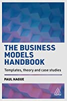 The Business Models Handbook: Templates, Theory and Case Studies