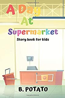 A Day At The Supermarket Story Book For Kids