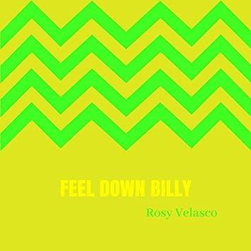 Feel Down Billy