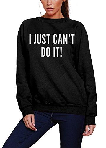 HotScamp I Just Can't Do It Sweatshirt für Jugendliche und Damen Gr. X-Large, Schwarz