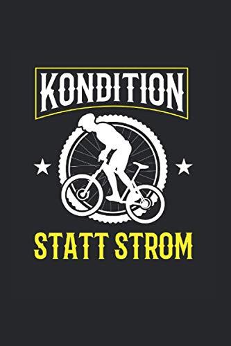 Kondition Statt Strom: Fahrrad Notizbuch Mit 120 Gepunkteten Seiten (Dotgrid). Als Geschenk Eine Tolle Idee Für Biker Und Rad Fans