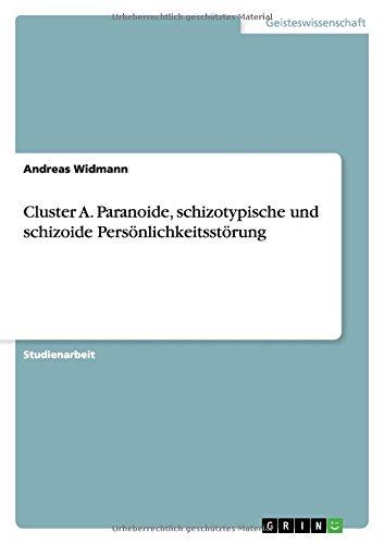 Cluster A. Paranoide, schizotypische und schizoide Persönlichkeitsstörung