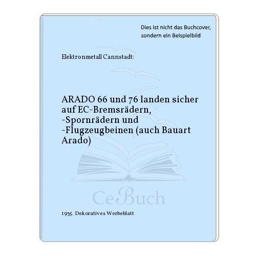 ARADO 66 und 76 landen sicher auf EC-Bremsrädern, -Spornrädern und -Flugzeugbeinen (auch Bauart Arado)