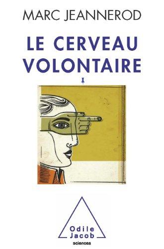 Cerveau volontaire (Le) (Sciences)