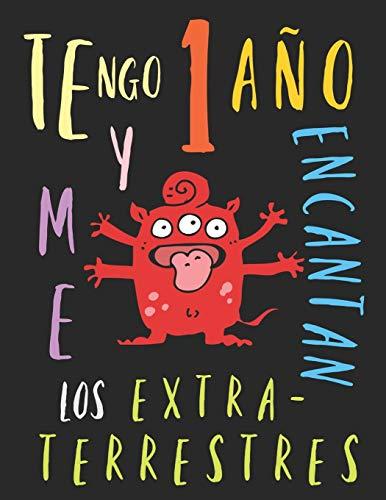 Tengo 1 año y me encantan los extraterrestres: El libro para colorear para niños que aman los extraterrestres