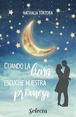 Cuando la luna escuche nuestra promesa (Spanish Edition)