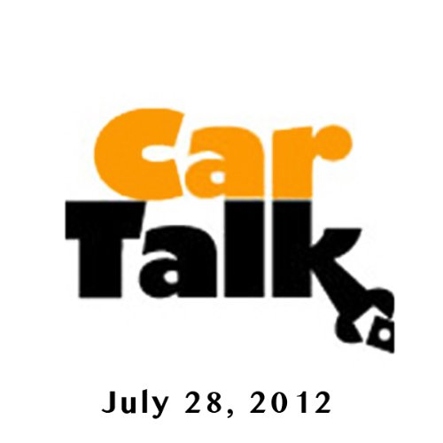 Car Talk, July 28, A High Octane Straw, 2012 audiobook cover art