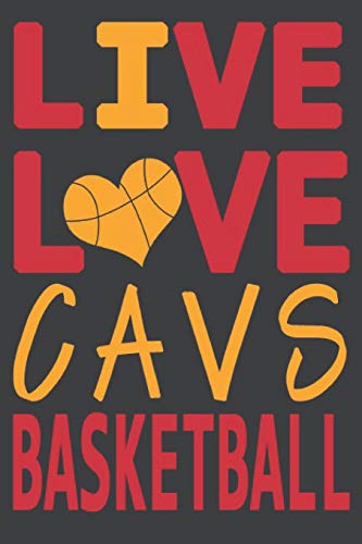 Live Love Cavs Basketball : Cavs Journal | The Perfect Notebook For Proud Cleveland Cavaliers Fans | Title Colored With The Official Cavs Colors | I ... - 100 Pages - 6 x 9 Inch - Notebook - Notepad