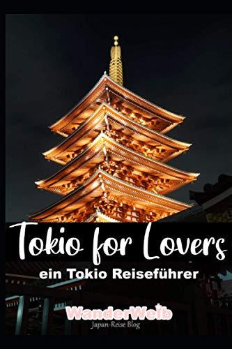 Tokio for Lovers : Ein Tokio-Reiseführer