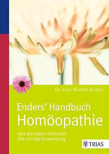 Enders, Norbert<br />Enders' Handbuch Homöopathie: Alle wichtigen Heilmittel / Die richtige Anwendun