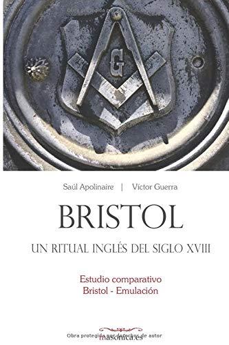 Bristol, un ritual inglés del siglo XVIII: Estudio comparativo Bristol - Emulación (Spanish Edition)