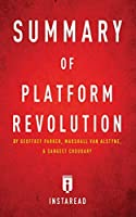 Summary of Platform Revolution: by Geoffrey Parker, Marshall Van Alstyne, and Sangeet Choudary - Includes Analysis