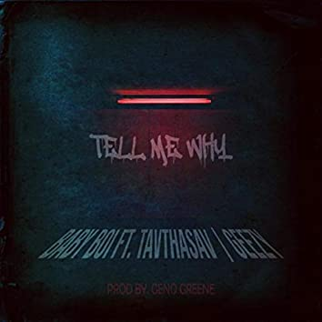 Tell Me Why (feat. Tavthasav & Geezy)
