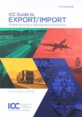Compare Textbook Prices for ICC Guide to Export/Import: Global Business Standards & Strategies 5th Edition ISBN 9789284204236 by Guillermo C. Jimenez