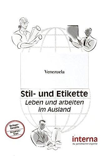 Stil und Etikette - Handbuch Venezuela. Leben und arbeiten im Ausland