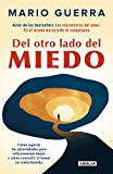 Del otro lado del miedo / On the Other Side of Fear (Spanish Edition)