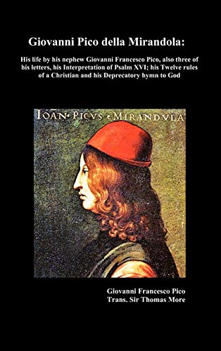 Giovanni Pico della Mirandola: his life by his nephew Giovanni Francesco Pico