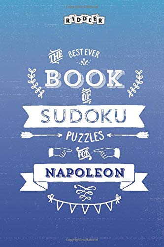 The Best Ever Book of Sudoku Puzzles for Napoleon