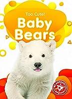 Baby Bears (Too Cute!)