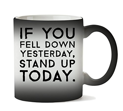 Brenos Design If You Fell Down Yesterday Stand Up Today H. G. Wells Motivation Inspiration Quote Tasse Chaleur Changement De Couleur