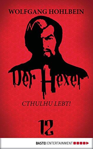 Der Hexer 12: Cthulhu lebt!. Roman