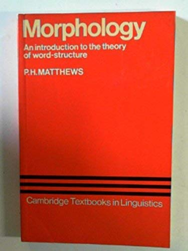 Morphology: An Introduction to the Theory of Word-Structure (Cambridge Textbooks in Linguistics)の詳細を見る