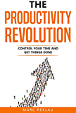 生产力革命:控制你的时间,把事情做好!(改变你的习惯,改变你的人生书2)