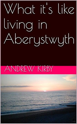 What it's like living in Aberystwyth: Photos Only (English Edition)