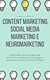 Content Marketing, Social Media Marketing e Neuromarketing. (Italian Edition)