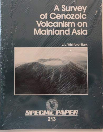 Survey of Cenozoic Volcanism on Mainland Asia (SPECIAL PAPER (GEOLOGICAL SOCIETY OF AMERICA)) download ebooks PDF Books