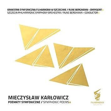 Mieczysław Karłowicz. Poematy Symfoniczne