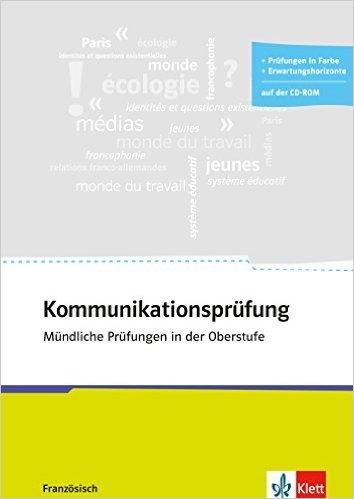 Kommunikationsprüfung Französisch: zu allen Abi-Schwerpunktthemen. Buch + CD-ROM ( 15. August 2014 )