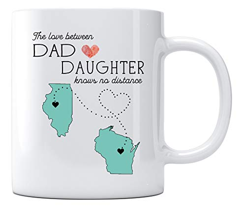 Long Distance Relationship Coffee Mug for Dad From Daughter With State Illinois Wisconsin The Love Between Dad And Daughter Knows No Distance Mugs Father's Day Gift 11oz White