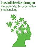 eBook Persönlichkeitsstörung inkl. Audiohilfen   Beschreibung & Behandlung von Störungsbilder  Borderline Syndrom - zwanghafte Psychose - Narzissmus & histrionische Persönlichkeitsstörung