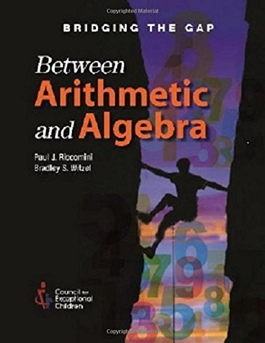 Compare Textbook Prices for Bridging the Gap Between Arithmetic & Algebra  ISBN 9780865865082 by Bradley S. Witzel