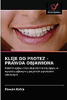 KLEJE DO PROTEZ - PRAWDA OBJAWIONA: Badanie wpływu kleju do protez na siłę zgryzu w wyrostku zębowym u pacjentów z protezami całkowitymi