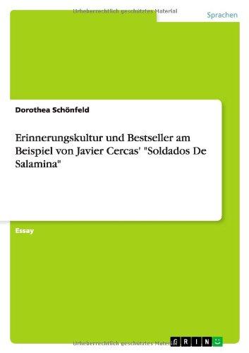 """Erinnerungskultur und Bestseller am Beispiel von Javier Cercas' """"Soldados De Salamina"""""""
