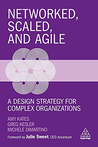 Networked, Scaled, and Agile: A Design Strategy for Complex Organizations