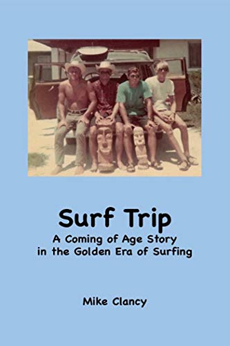 Surf Trip: A Coming of Age Story in the Golden Era of Surfing (English Edition)