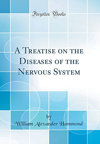 A Treatise on the Diseases of the Nervous System (Classic Reprint)