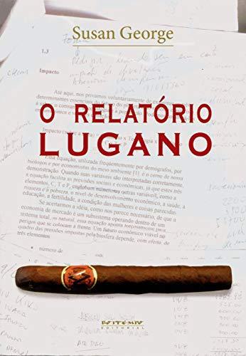 O relatório Lugano: sobre a manutenção do capitalismo no século XXI