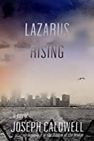 Lazarus Rising: A Novel
