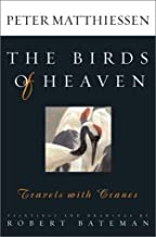 The Birds of Heaven: Travels with Cranes Paperback – April 16, 2003