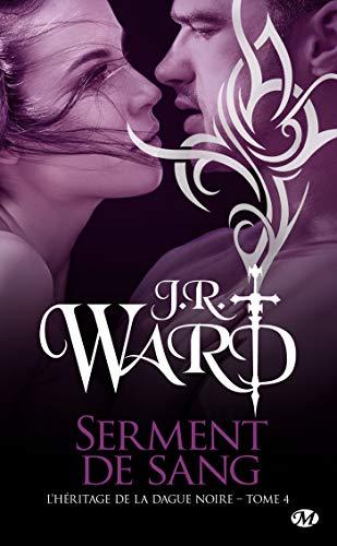 Serment de sang: L'Héritage de la dague noire, T4 par [J. R. Ward, Éléonore Kempler]