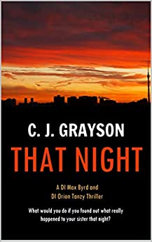 That Night (DI Max Byrd & DI Orion Tanzy Book 1) by [C. J. Grayson]