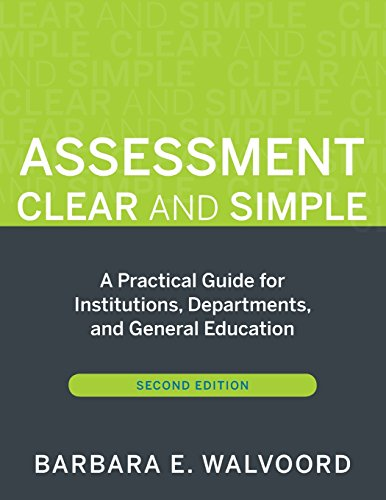 Download Assessment Clear and Simple: A Practical Guide for Institutions, Departments, and General Education (Jossey-Bass Higher Education) 0470541199