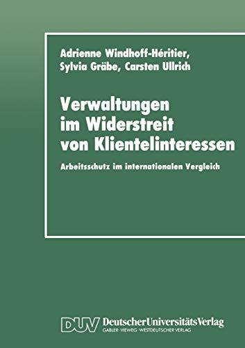 Verwaltungen im Widerstreit von Klientelinteressen: Arbeitsschutz im internationalen Vergleich