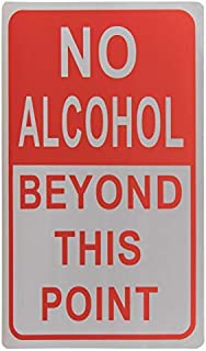 No Alcohol Beyond This Point Sign - Indoor Outdoor Warning Sign, Rust Free Aluminum, Red on White, Portrait, 18 x 12 Inches
