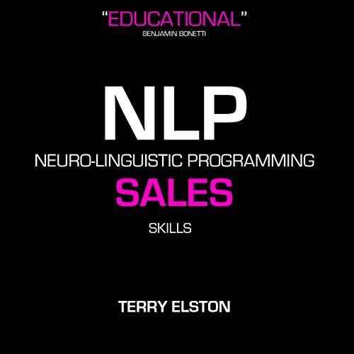 NLP Sales Skills With Terry Elston audiobook cover art