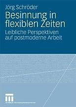 Besinnung in flexiblen Zeiten: Leibliche Perspektiven auf postmoderne Arbeit